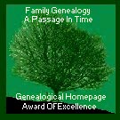[Family  Genealogy, A Passage In Time, Genealogical Homepage Award of Excellence]
